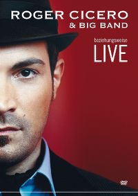 Cover Roger Cicero - Beziehungsweise Live [DVD]